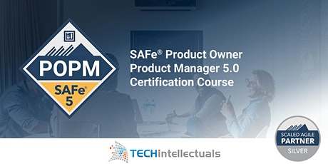 SAFe® Product Owner/ Product Manager - POPM -  Live Online Training tickets