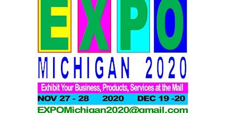 EXPO MICHIGAN 2020Exhibit at mall.  Businesses,  Crafts, Sales, Exhibitors, Vendors -  Nov 27,  2020  (theresa) tickets