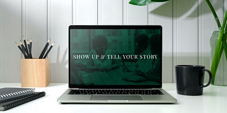 Show Up & Tell Your Story tickets