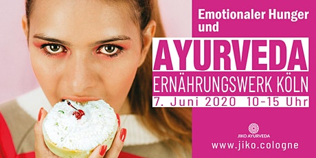 Emotionaler Hunger und Ayurveda Tickets
