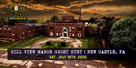 Hill View Manor Ghost Hunt | New Castle, PA | Saturday July 18th 2020 tickets