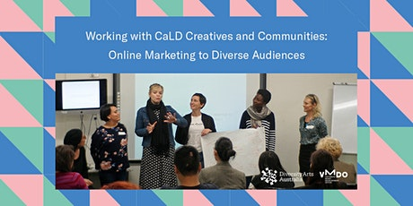 Working with CaLD communities: Online Marketing to Diverse Audiences tickets
