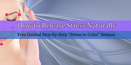 How to Release Stress Naturally: Free Guided Session from Stress to Calm tickets