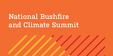 National Bushfire and Climate Summit 2020: Recommendations and Wrap Up tickets