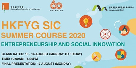 HKFYG SIC Summer Course – Entrepreneurship and Social Innovation tickets
