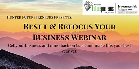 Reset and Refocus Your Business - WEBINAR tickets