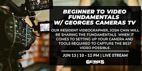 Beginner Video Fundamentals Workshop w/ Georges Cameras TV, Josh Chin tickets