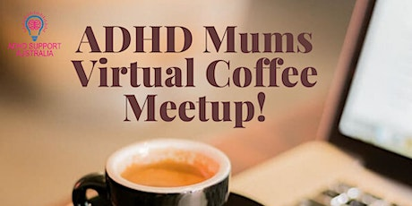 Virtual Coffee Meetup for ADHD Parents tickets