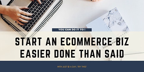 [FREE WEBINAR]How Students Can Start an Ecommerce Biz With Just $1 A Day! tickets