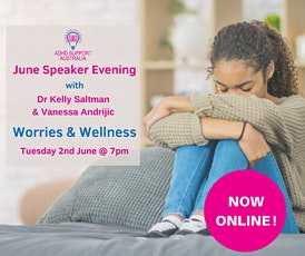 Dr Kelly Saltman & Vanessa Andrijic - Worries & Wellness tickets