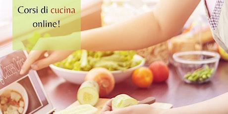 Corso di Cucina On Line - Interattivo: Stasera si Mangia da CHEF biglietti