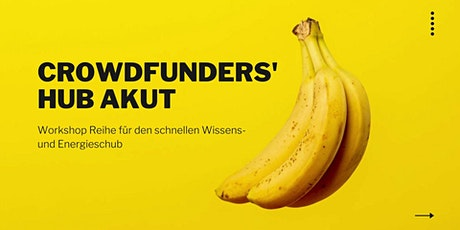 Crowdfunders' Hub AKUT - kostenlose Workshops Tickets