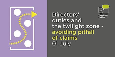 Directors' duties & the twilight zone - avoiding pitfalls of claims tickets