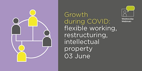 Growth during COVID: flexible working, restructuring, intellectual property tickets