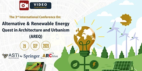 Alternative & Renewable Energy Quest in Architecture and Urbanism (AREQ) – 3rd Edition tickets