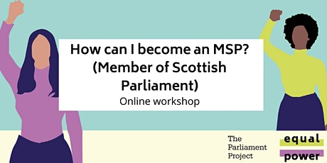 How can I become an MSP? (Member of Scottish Parliament) tickets