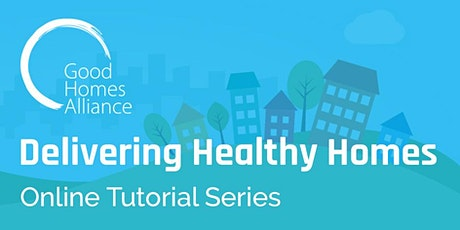 Delivering Healthy Homes: Online Tutorial Series tickets