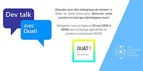 Dev Talk avec Ouat! billets