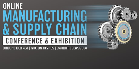 Manufacturing & Supply Chain Ireland Online Conference & Exhibition billets