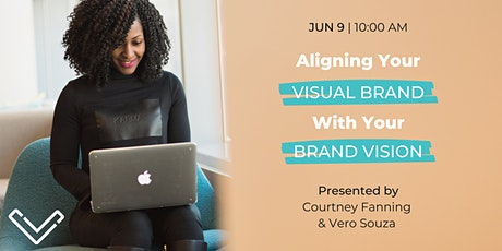 [VIRTUAL] Aligning Your Visual Brand With Your Brand Vision tickets