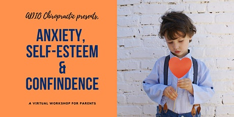 Anxiety, Self-Esteem & Confidence - Virtual Workshop for Parents tickets
