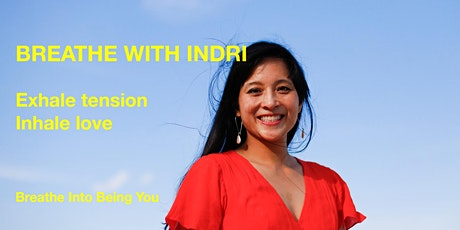 Breathe with Indri - Exhale tension. Inhale love.  tickets