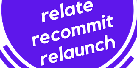 RE - relate, recommit, relaunch tickets