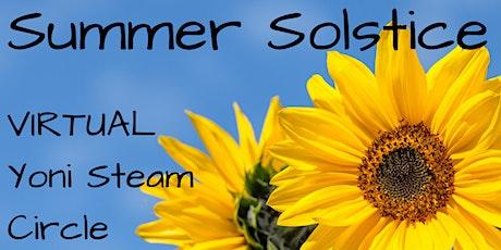 Summer Solstice Virtual Yoni Steam Circle  tickets