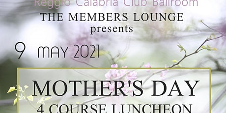 Mother's Day Luncheon by the Members Lounge @ Reggio Calabria Club Ballroom tickets