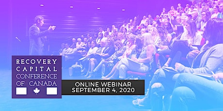 Recovery Capital Conference of Canada 2020 - Online Webinar tickets