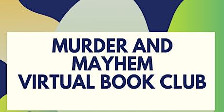 Murder and Mayhem Virtual Book Club tickets