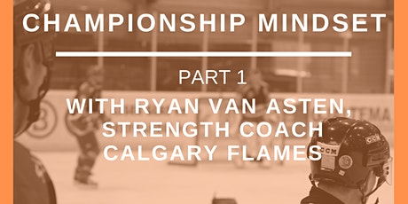Coaching Chat with Ryan van Asten: Championship Mindset - Part 1 tickets