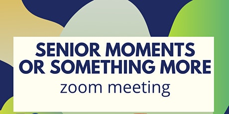 Senior Moments or Something More tickets