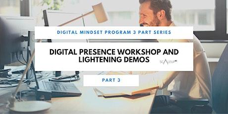 Digital Mindset Program: Digital Presence Workshop and Lightening Demos tickets