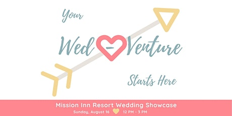Wed-Venture Wedding Show by Mission Inn Resort tickets