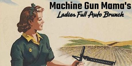 Machine Gun Mama's Ladies Full Auto Brunch tickets