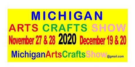 Michigan Arts Crafts Show -  Mall,  November 27, 2020 tickets