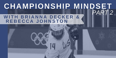 Coaching Chat with Brianna Decker & Rebecca Johnston: Championship Mindset - Part 2 tickets