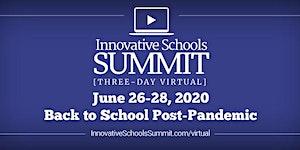 Innovative Schools 3-Day Virtual Summit - June 26-28:...