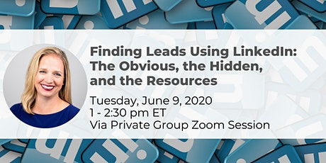 Finding Leads Using LinkedIn: The Obvious, the Hidden, and the Resources 6/9 tickets