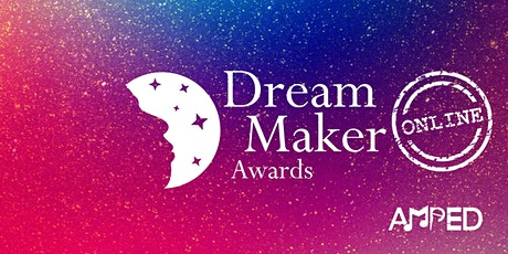 4th Annual AMPED Dream Maker Awards Online tickets