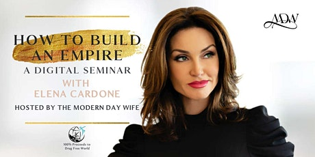 How To Build An Empire - A Digital Seminar with Elena Cardone tickets
