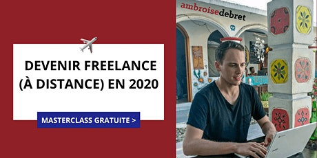 Masterclass Gratuite : Devenir Freelance (à distance) en 2020 [Paris] billets
