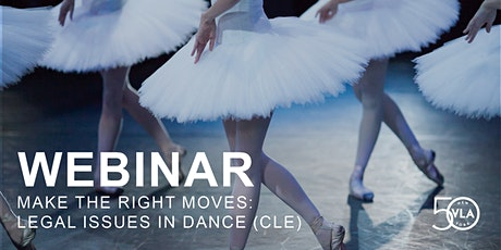 Webinar: Make the Right Moves: Legal Issues in Dance (CLE) tickets
