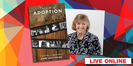 Ask the Author: Anne Hutchison - The Gift of Adoption LIVE ONLINE tickets