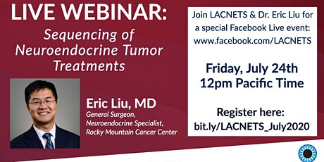 "LACNETS Live Webinar: ""Sequencing of Neuroendocrine Tumor Treatments"" with Dr. Eric Liu tickets"