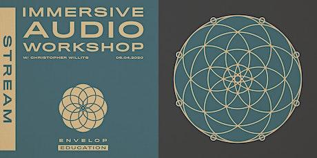 Immersive Audio Workshop | Envelop Stream tickets