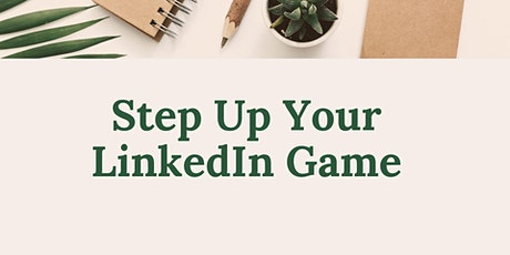 Step Up Your LinkedIn Game tickets