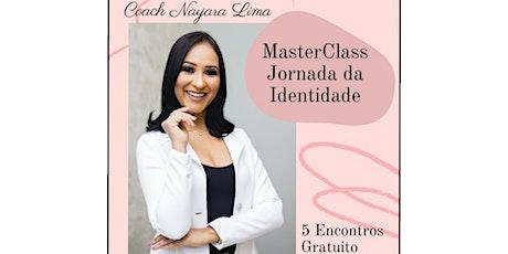 Master Class  - Jornada da Identidade bilhetes