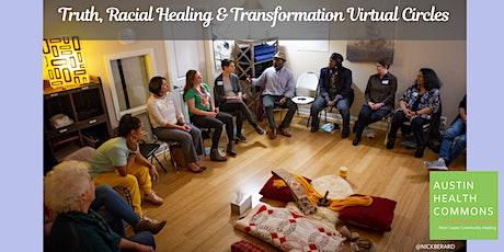 Truth, Racial Healing & Transformation Virtual Circles tickets